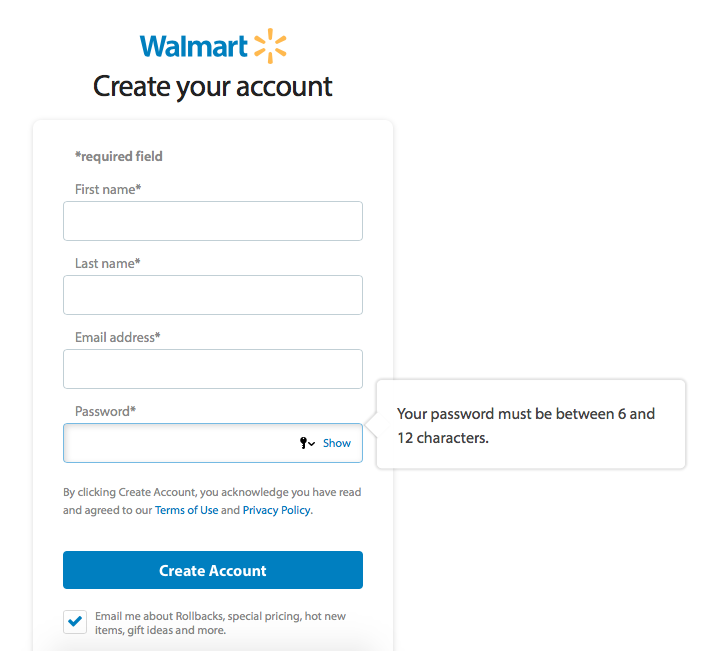 Thanks Walmart for the heads up. No time wasted when I try to create an account and then you tell me that password isn't valid.